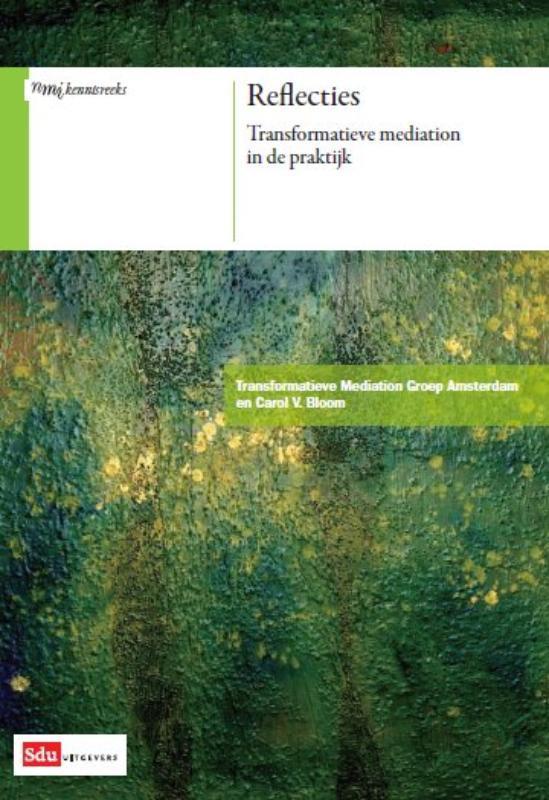nmi-kennisreeks-reflecties.-transformatieve-mediation-in-de-praktijk---transformatieve-mediation-groep-amsterdam[0]